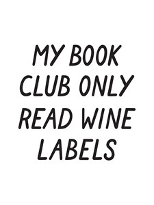 My book club only read wine labels Juliste 21x30cm