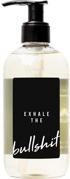 """Flytande tvål """"Exhale the bullshit"""""""